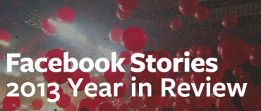 Facebook Stories: 2013 Year in Review